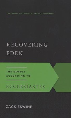 Recovering Eden: The Gospel According to Ecclesiastes  -     By: Zack Eswine