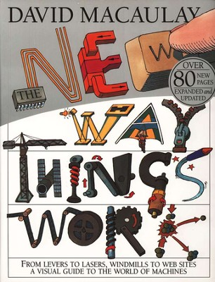 The New Way Things Work   -     By: David Macaulay