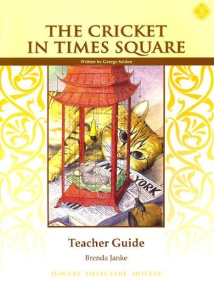 The Cricket in Times Square Teacher Guide   -     By: Brenda Janke