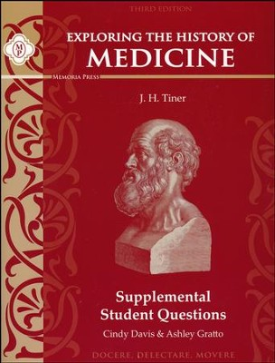 Exploring the History of Medicine Supplemental Student Questions, Third Edition  -     By: Ashley Gratto, Cindy Davis