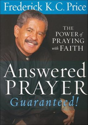Answered Prayer Guaranteed!  -     By: Fred Price