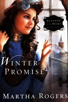 Winter Promise, Seasons of the Heart Series #3   -     By: Martha Rogers