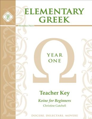 Elementary Greek Year One Teacher's Key  -     By: Christine Gatchell