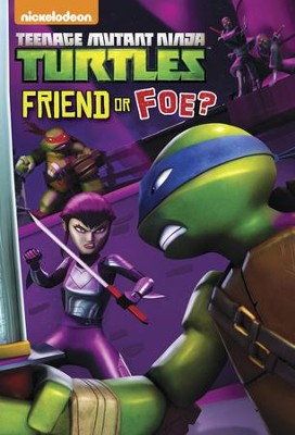 Friend or Foe? (Teenage Mutant Ninja Turtles)  -     By: Matthew Gilbert     Illustrated By: Random House