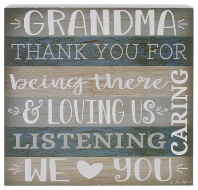 Grandma Thank You For Being There Box Sign  -     By: Suzi Skoglund