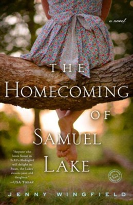 The Homecoming of Samuel Lake   -     By: Jenny Wingfield