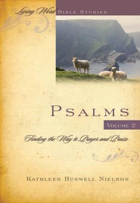 Psalms, Volume 2: Finding the Way to Prayer and   Praise LWBS  -     By: Kathleen B. Nielson