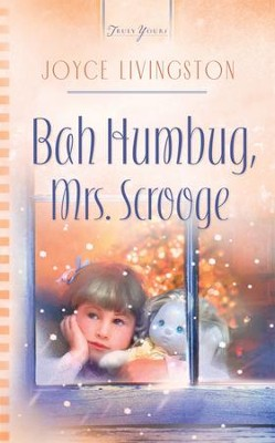 Bah Humbug, Mrs. Scrooge - eBook  -     By: Joyce Livingston