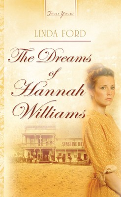 The Dreams Of Hannah Williams - eBook  -     By: Linda Ford