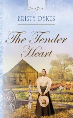 The Tender Heart - eBook  -     By: Kristy Dykes