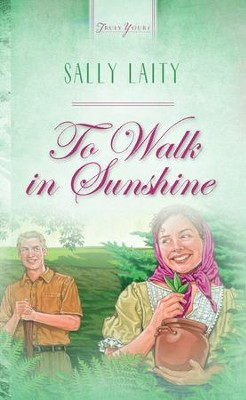 To Walk In Sunshine - eBook  -     By: Sally Laity