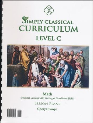 Simply Classical Level C Math Lesson Plans   -     By: Cheryl Swope