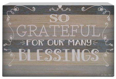 So Grateful For Our Many Blessings Box Sign  -     By: Suzi Skoglund