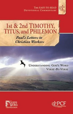 First & Second Timothy, Titus and Philemon: Paul's Letters to Christian Workers  -     By: Practical Christianity Foundation