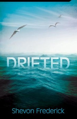 Drifted  -     By: Shevon Frederick
