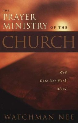 The Prayer Ministry of the Church    -     By: Watchman Nee