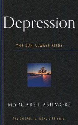 Depression: The Sun Always Rises  -     By: Margaret Ashmore
