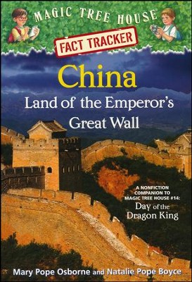 Magic Tree House Fact Tracker #31: China: Land of the Emperor's Great Wall: A Nonfiction Companion to Magic Tree House #14: Day of the Dragon King  -     By: Mary Pope Osborne, Natalie Pope Boyce     Illustrated By: Sal Murdocca
