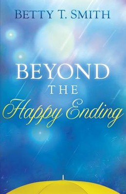 Beyond the Happy Ending  -     By: Betty Smith