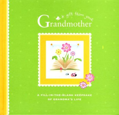 A Gift From Your Grandmother A Fill-In-The-Blank Keepsake of Grandma's Life  -     By: Alex A. Lluch
