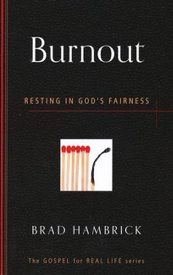 Burnout: Resting in God's Fairness   -     By: Brad C. Hambrick