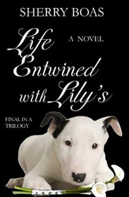 #3: Life Entwined with Lily's   -     By: Sherry Boas