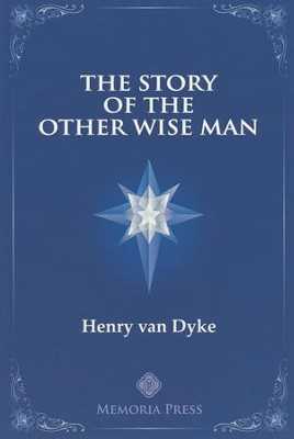Story of the Other Wise Man   -     By: Henry van Dyke