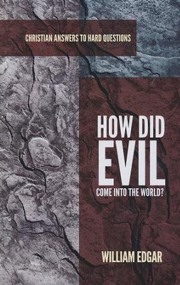 How Did Evil Come into the World?   -     By: William Edgar