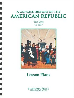 Concise History of the American Republic, Year 1 Lesson Plans  -