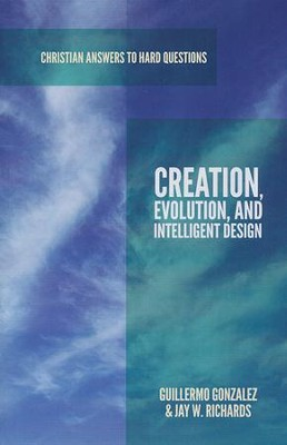 Creation, Evolution, and Intelligent Design  -     By: Guillermo Gonzalez, Jay W. Richards