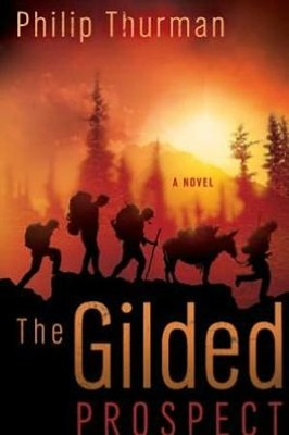 The Gilded Prospect: A Novel  -     By: Philip Thurman