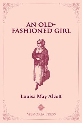 An Old-Fashioned Girl   -     By: Louisa May Alcott