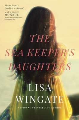 The Sea Keeper's Daughters, softcover  -     By: Lisa Wingate