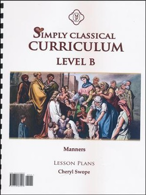 Simply Classical Level B Manners Lesson Plans   -     By: Cheryl Swope