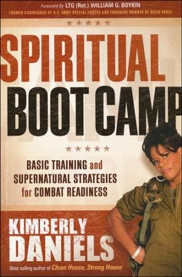 Spiritual Boot Camp: Basic Training and Supernatural Strategies for Combat Readiness  -     By: Kimberly Daniels