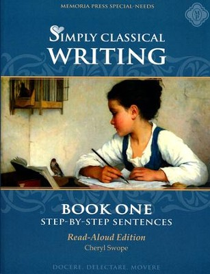 Simply Classical Writing: Step-by-Step Sentences, Book One (Read-Aloud Edition)  -     By: Cheryl Swope