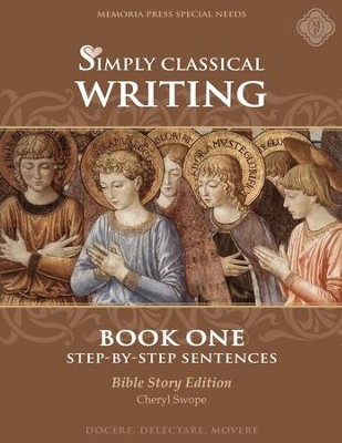Simply Classical Writing: Step-by-Step Sentences, Book One (Bible Story Edition)  -     By: Cheryl Swope