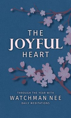 The Joyful Heart: Through the Year with Watchman Nee - eBook  -     By: Watchman Nee