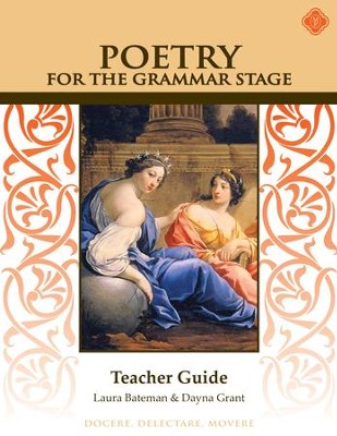 Poetry for the Grammar Stage Teacher Guide (2nd Edition)  -     By: Dayna Grant, Laura Bateman