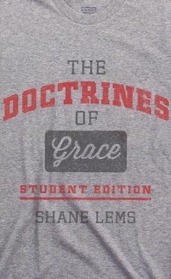 The Doctrines of Grace: Student Edition   -     By: Shane P. Lems