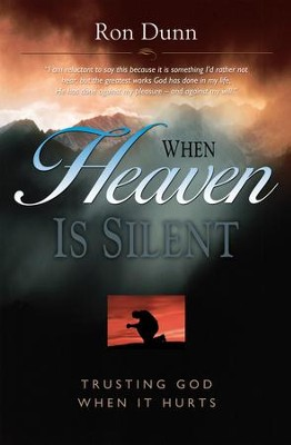 When Heaven is Silent: Trusting God When Life Hurts - eBook  -     By: Ron Dunn