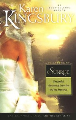 Sunrise, Sunrise Series #1   -     By: Karen Kingsbury