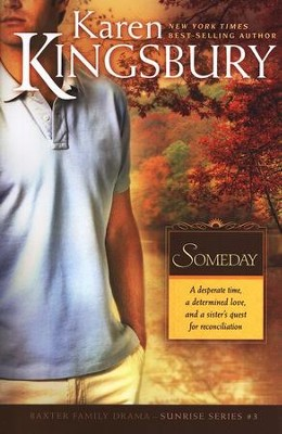 Someday, Sunrise Series #3  -     By: Karen Kingsbury