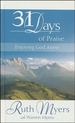 31 Days Of Praise  -     By: Ruth Myers, Warren Myers