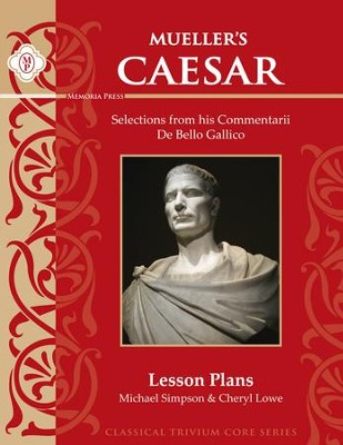 Meuller's Caesar: Selections from De Bello Gallico Lesson Plans  -     By: Michael Simpson, Cheryl Lowe