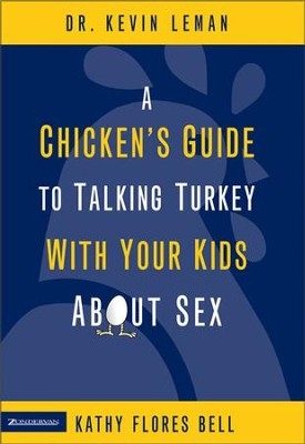 A Chicken's Guide to Talking Turkey with Your Kids About Sex - eBook  -     By: Dr. Kevin Leman, Kathy Flores Bell