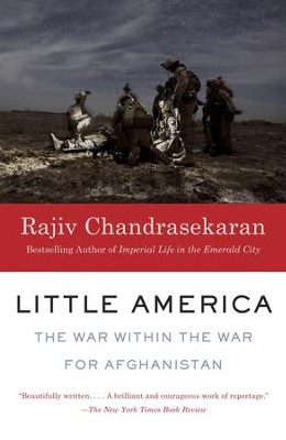 Little America: The War Within the War for Afghanistan - eBook  -     By: Rajiv Chandrasekaran