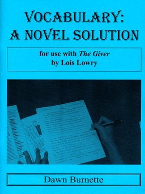Vocabulary: A Novel Solution for use with The Giver   -     By: Dawn Burnette