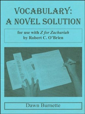 Vocabulary: A Novel Solution for use with Z for Zachariah  -     By: Dawn Burnette