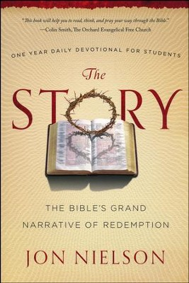 The Story: A Year in the Bible for Young Men and Women  -     By: Jon Nielson